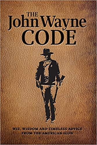 Sunday Reviews: The John Wayne Code: Wit, Wisdom and Timeless Advice