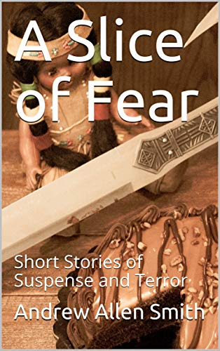 A Slice of Fear…